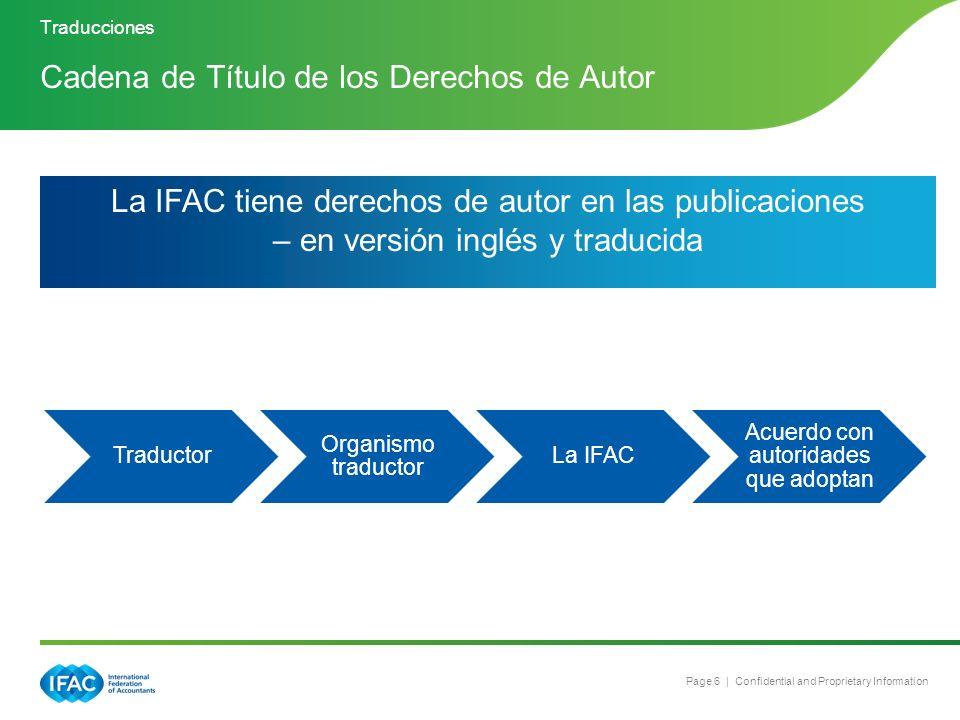 Page 6 | Confidential and Proprietary Information Traductor Organismo traductor La IFAC Acuerdo con autoridades que adoptan Cadena de Título de los De