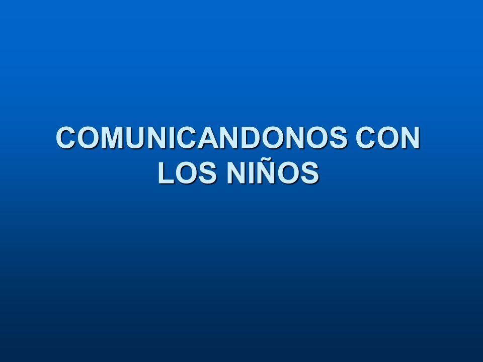 COMUNICANDONOS CON LOS NIÑOS