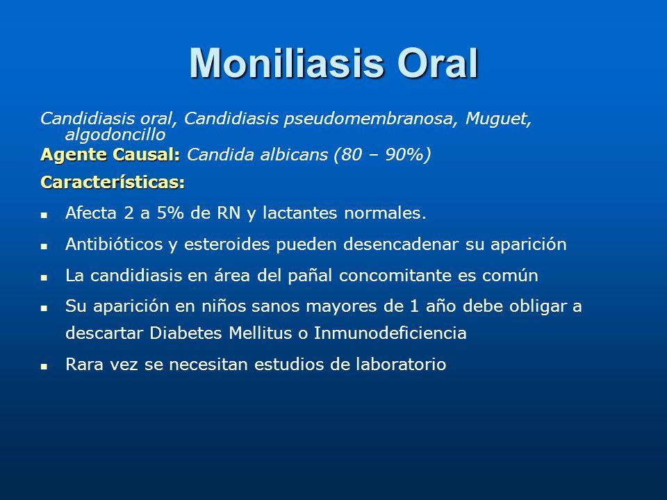 Moniliasis Oral Candidiasis oral, Candidiasis pseudomembranosa, Muguet, algodoncillo Agente Causal: Agente Causal: Candida albicans (80 – 90%)Características: Afecta 2 a 5% de RN y lactantes normales.