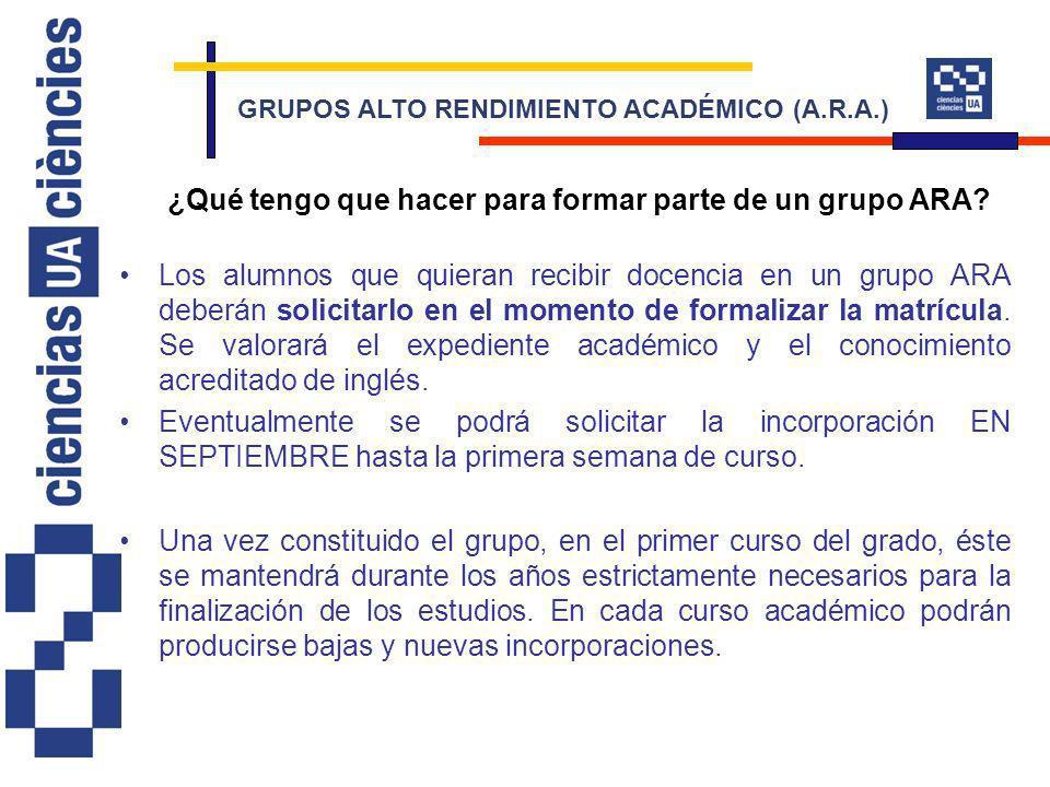 Los alumnos que quieran recibir docencia en un grupo ARA deberán solicitarlo en el momento de formalizar la matrícula. Se valorará el expediente acadé