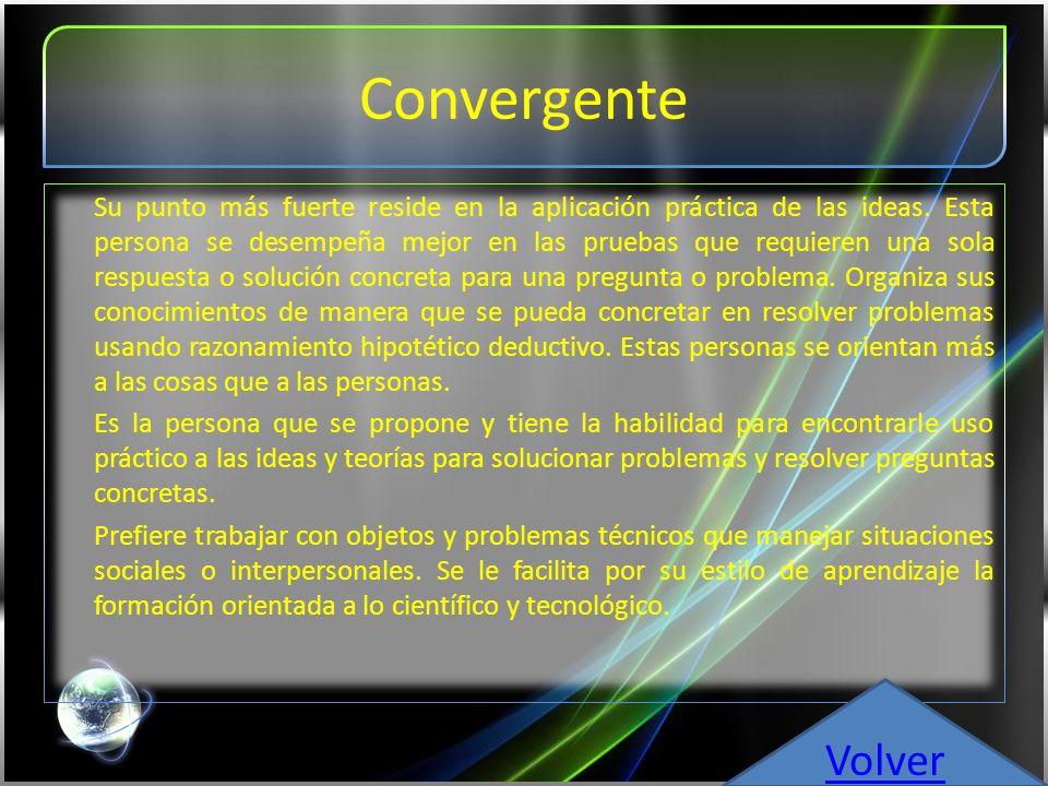 Asimilador Predomina en esta persona la conceptualización abstracta (CA) y la observación reflexiva (OR).