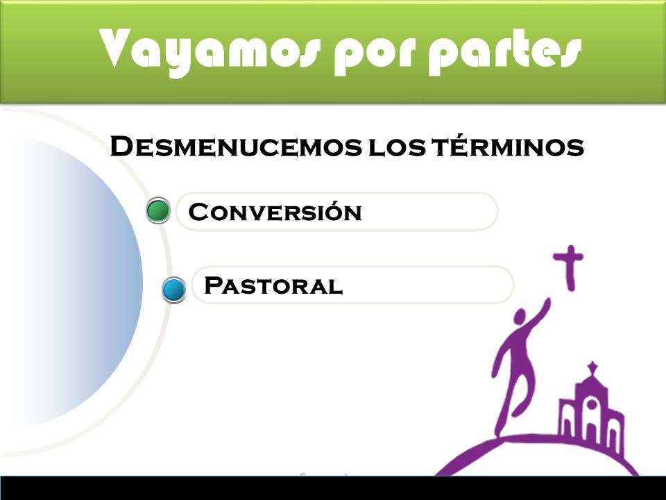 Company Logo Vayamos por partes Pastoral Conversión Desmenucemos los términos