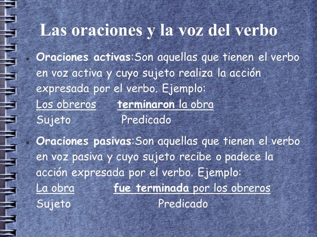 Las oraciones y el número de verbos Oraciones simples: Son las que tienen una sola forma verbal simple o compuestas.