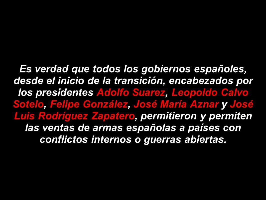 Es verdad que todos los gobiernos españoles, desde el inicio de la transición, encabezados por los presidentes Adolfo Suarez, Leopoldo Calvo Sotelo, F