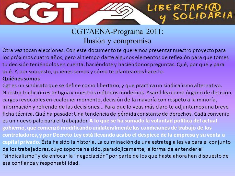 CGT/AENA-Programa 2011: Ilusión y compromiso Otra vez tocan elecciones. Con este documento te queremos presentar nuestro proyecto para los próximos cu