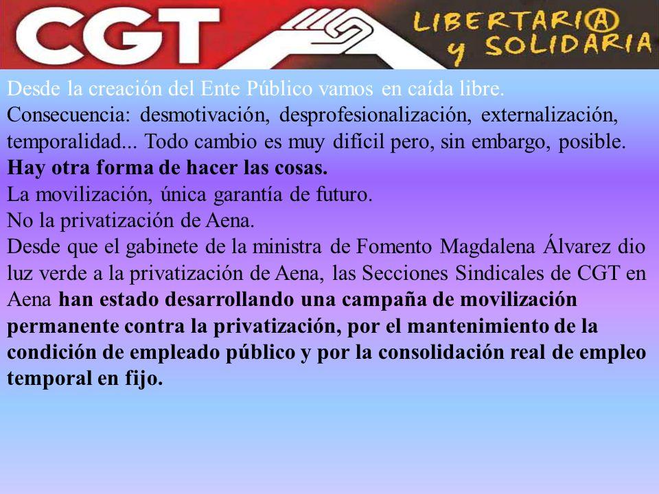 Elecciones sindicales 2011 CGT/Aena se presenta a elecciones sindicales en aquellos centros de trabajo donde así lo decidan sus afiliados.