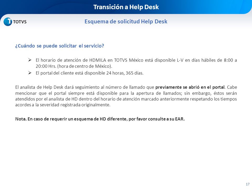 Transición a Help Desk Esquema de solicitud Help Desk 17 ¿Cuándo se puede solicitar el servicio.