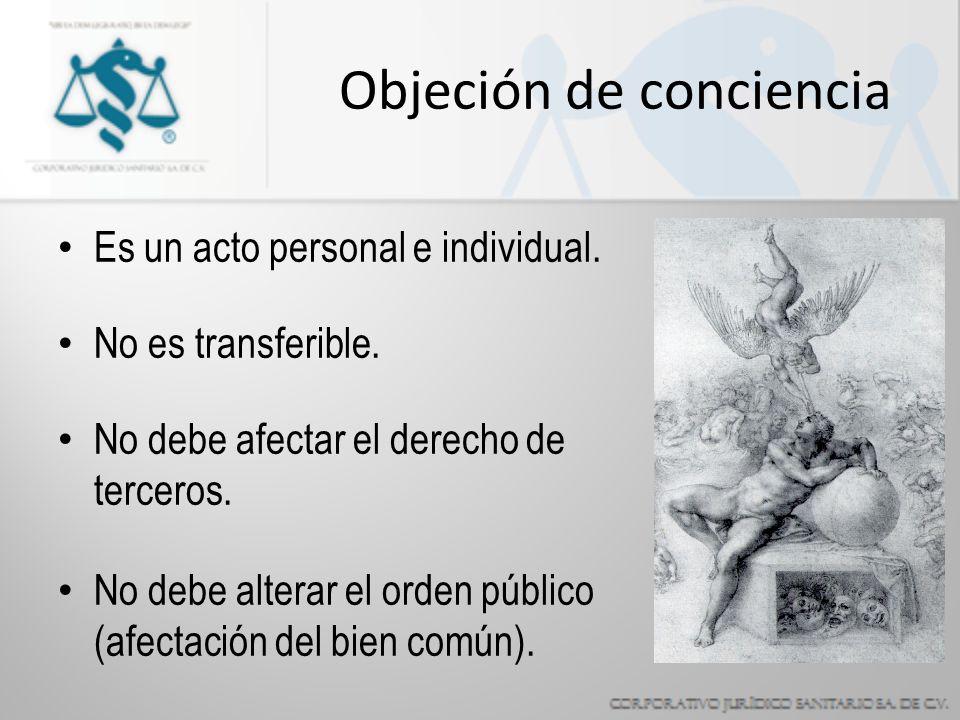 Objeción de conciencia Es un acto personal e individual.