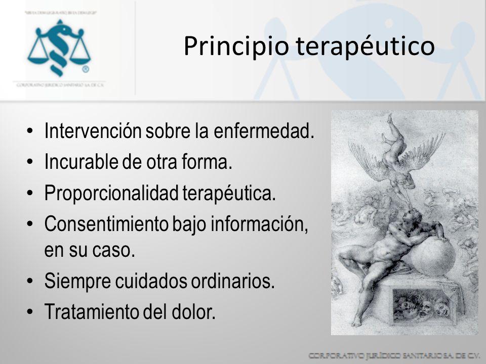 Principio terapéutico Intervención sobre la enfermedad.