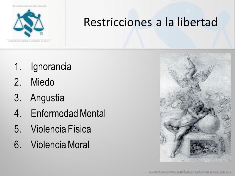 Restricciones a la libertad 1.Ignorancia 2. Miedo 3.