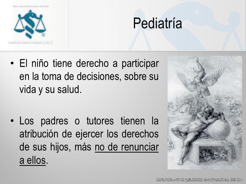 Pediatría El niño tiene derecho a participar en la toma de decisiones, sobre su vida y su salud.
