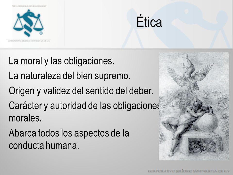 Ética La moral y las obligaciones.La naturaleza del bien supremo.