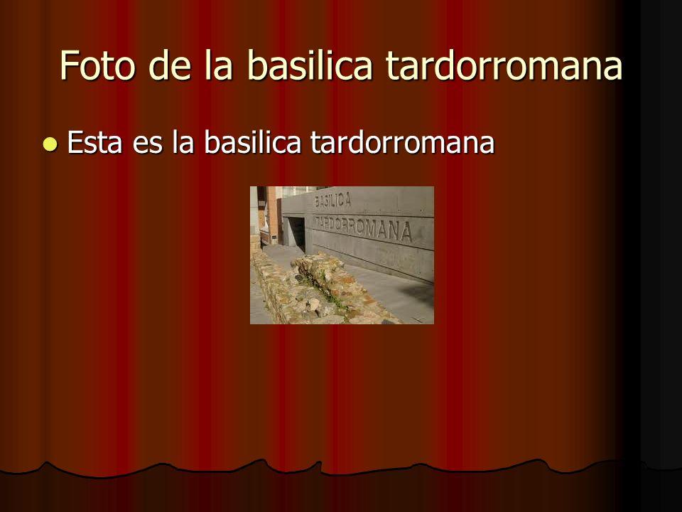 Foto de la basilica tardorromana Esta es la basilica tardorromana Esta es la basilica tardorromana
