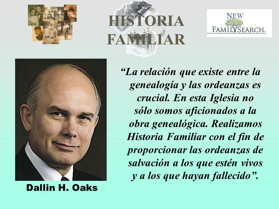 HISTORIA FAMILIAR N EW La relación que existe entre la genealogía y las ordeanzas es crucial. En esta Iglesia no sólo somos aficionados a la obra gene