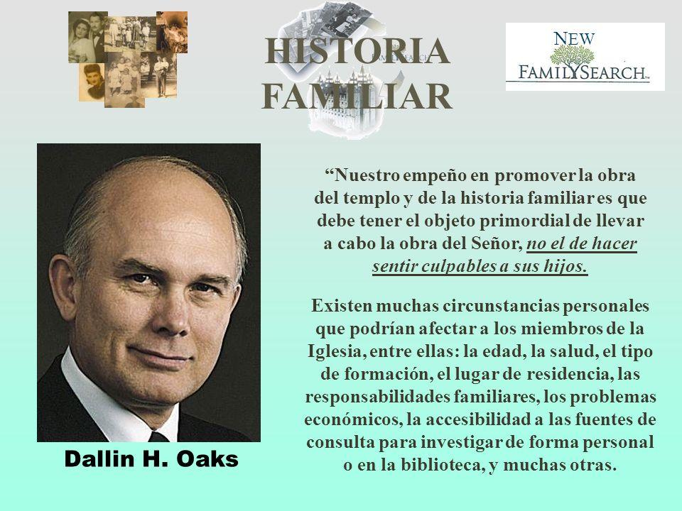 HISTORIA FAMILIAR N EW Nuestro empeño en promover la obra del templo y de la historia familiar es que debe tener el objeto primordial de llevar a cabo