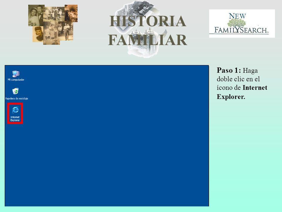HISTORIA FAMILIAR N EW Paso 1: Haga doble clic en el ícono de Internet Explorer.