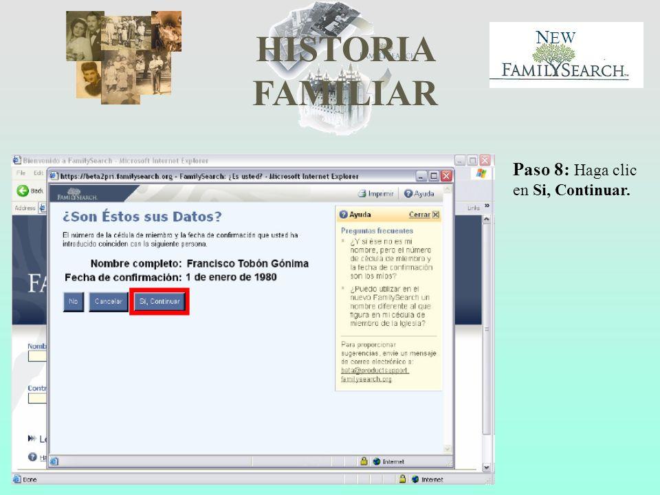 HISTORIA FAMILIAR N EW Paso 8: Haga clic en Si, Continuar.