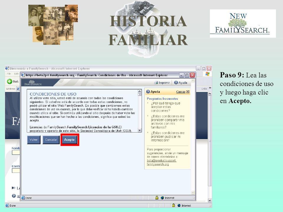 HISTORIA FAMILIAR N EW Paso 9: Lea las condiciones de uso y luego haga clic en Acepto.