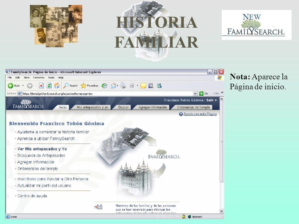 HISTORIA FAMILIAR N EW Nota: Aparece la Página de inicio.