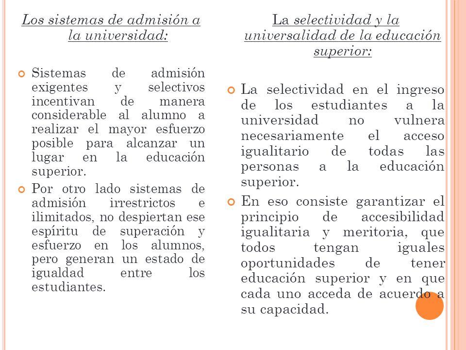 Los sistemas de admisión a la universidad: Sistemas de admisión exigentes y selectivos incentivan de manera considerable al alumno a realizar el mayor
