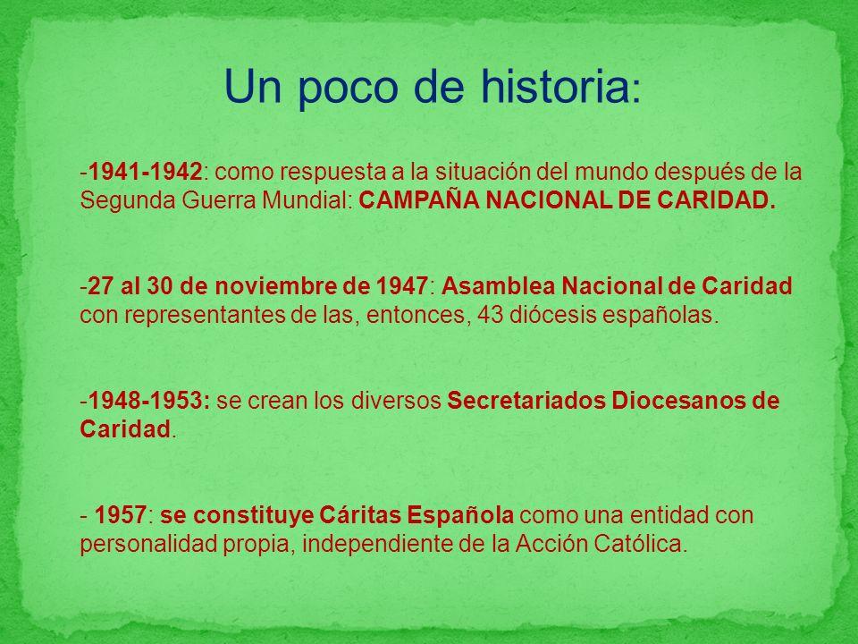 -1941-1942: como respuesta a la situación del mundo después de la Segunda Guerra Mundial: CAMPAÑA NACIONAL DE CARIDAD.