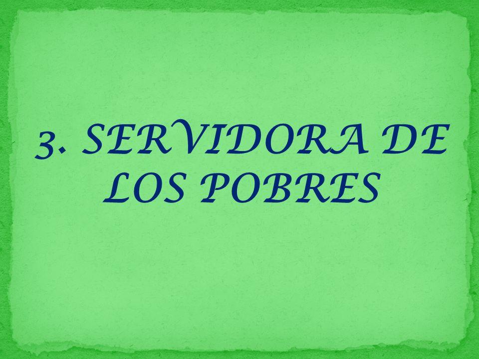 3. SERVIDORA DE LOS POBRES
