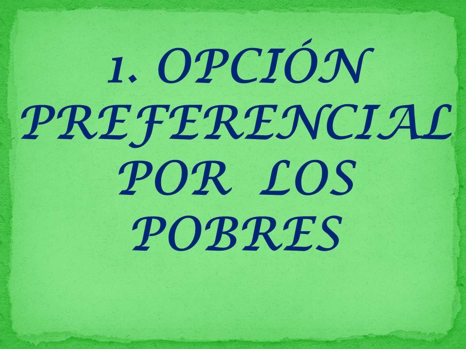 1. OPCIÓN PREFERENCIAL POR LOS POBRES