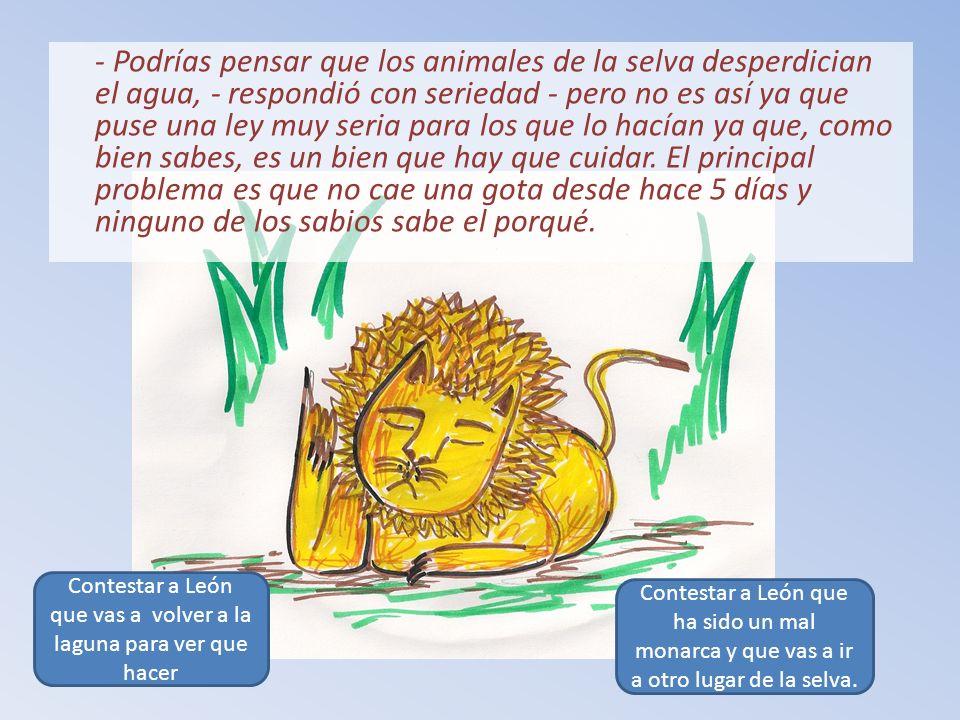 - Fermín - suspiró el león -, aunque pequeño, tienes un enorme corazón.
