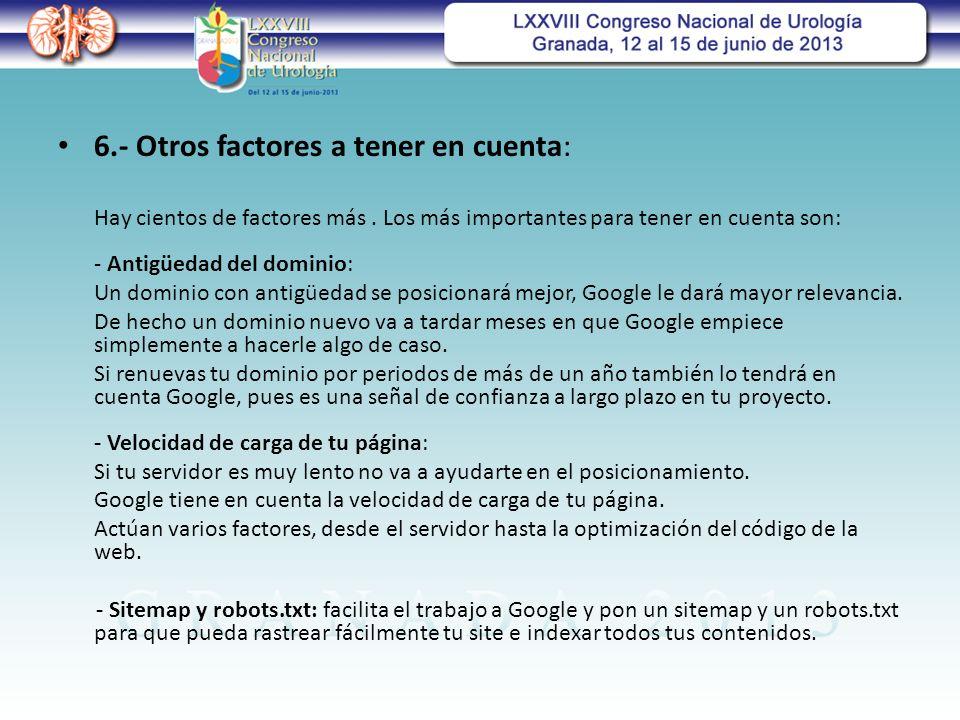 6.- Otros factores a tener en cuenta: Hay cientos de factores más.
