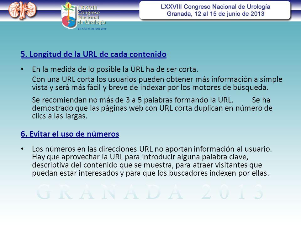 5.Longitud de la URL de cada contenido En la medida de lo posible la URL ha de ser corta.