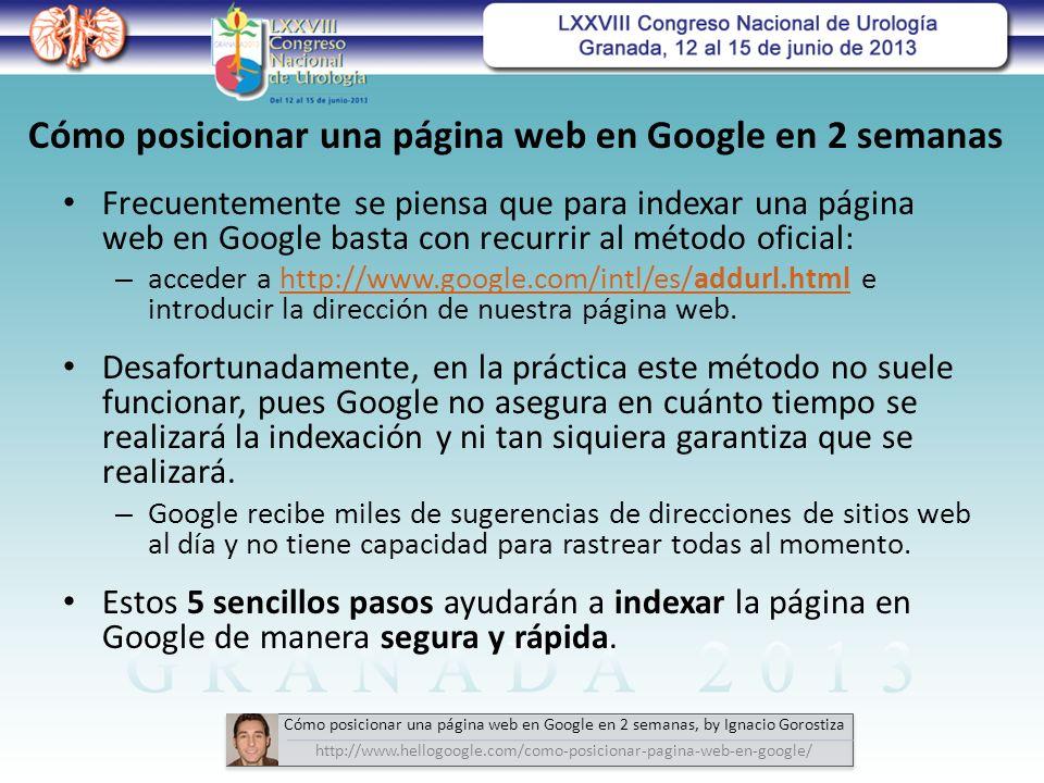 Frecuentemente se piensa que para indexar una página web en Google basta con recurrir al método oficial: – acceder a http://www.google.com/intl/es/addurl.html e introducir la dirección de nuestra página web.http://www.google.com/intl/es/addurl.html Desafortunadamente, en la práctica este método no suele funcionar, pues Google no asegura en cuánto tiempo se realizará la indexación y ni tan siquiera garantiza que se realizará.