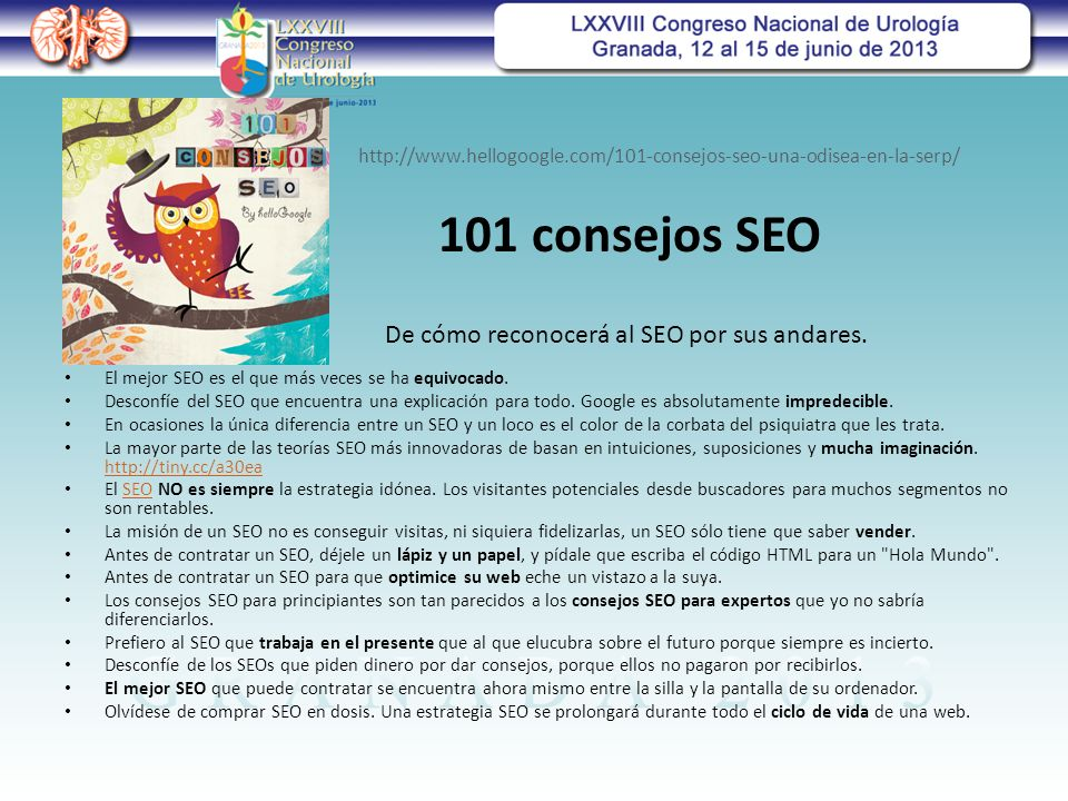 http://www.hellogoogle.com/101-consejos-seo-una-odisea-en-la-serp/ El mejor SEO es el que más veces se ha equivocado.