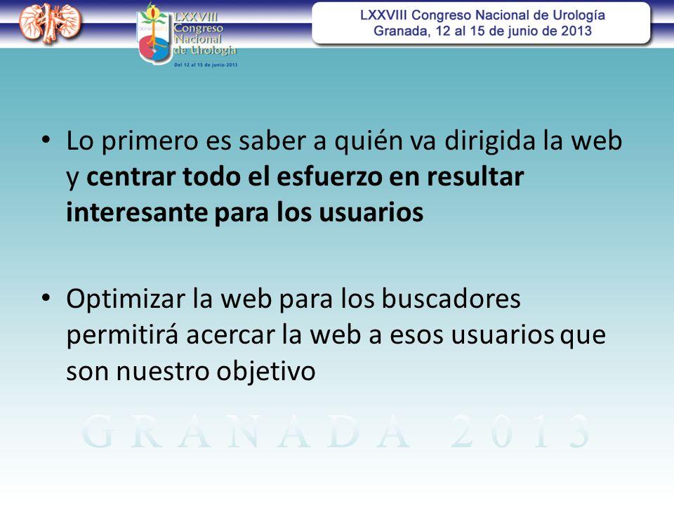 Lo primero es saber a quién va dirigida la web y centrar todo el esfuerzo en resultar interesante para los usuarios Optimizar la web para los buscadores permitirá acercar la web a esos usuarios que son nuestro objetivo