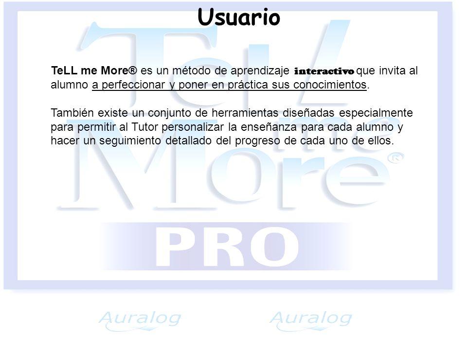 Usuario TeLL me More® es un método de aprendizaje interactivo que invita al alumno a perfeccionar y poner en práctica sus conocimientos.
