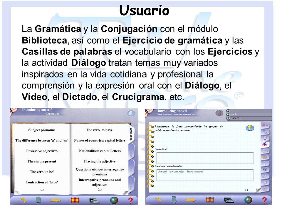 Usuario La Gramática y la Conjugación con el módulo Biblioteca, así como el Ejercicio de gramática y las Casillas de palabras el vocabulario con los E