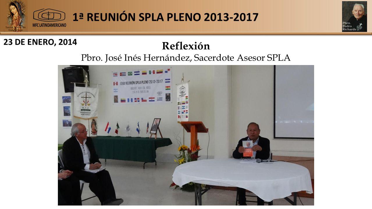 1ª REUNIÓN SPLA PLENO 2013-2017 23 DE ENERO, 2014 Reflexión Pbro.