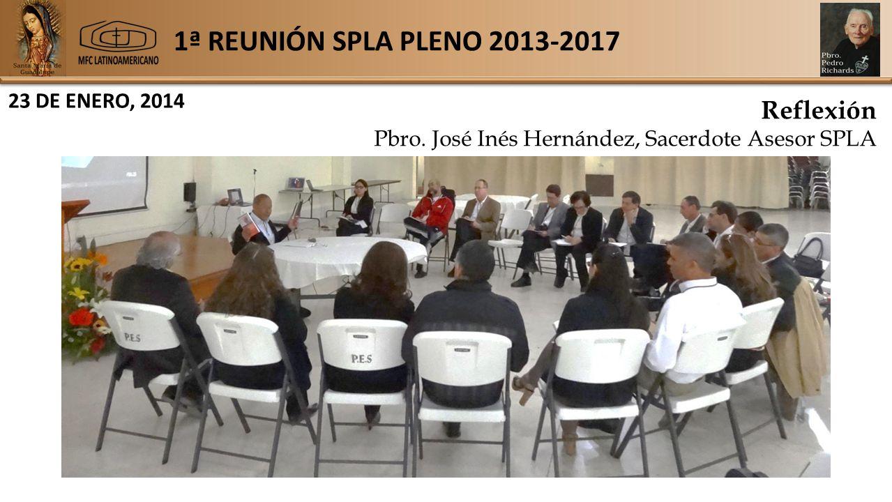 1ª REUNIÓN SPLA PLENO 2013-2017 Reflexión Pbro.