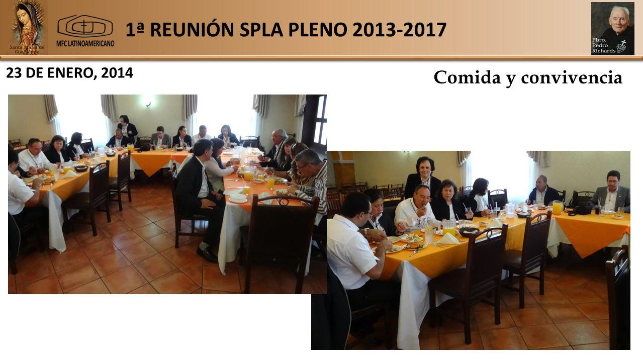 1ª REUNIÓN SPLA PLENO 2013-2017 23 DE ENERO, 2014 Comida y convivencia