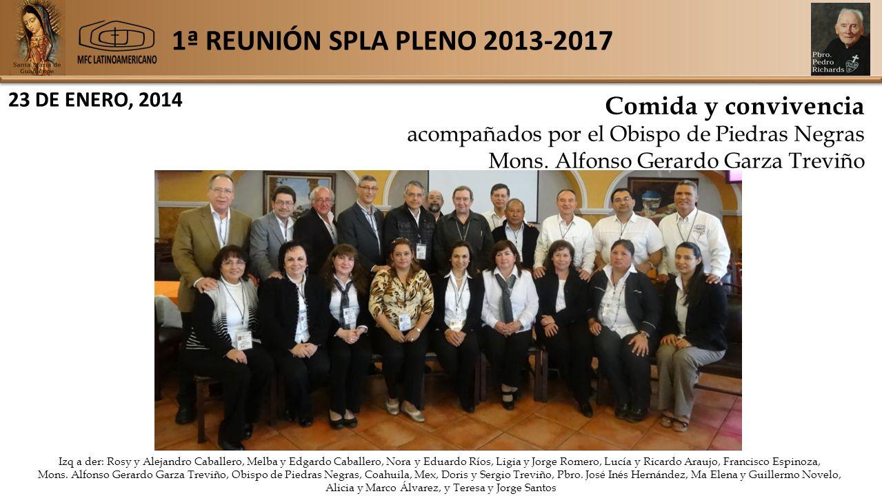 1ª REUNIÓN SPLA PLENO 2013-2017 23 DE ENERO, 2014 Comida y convivencia acompañados por el Obispo de Piedras Negras Mons.