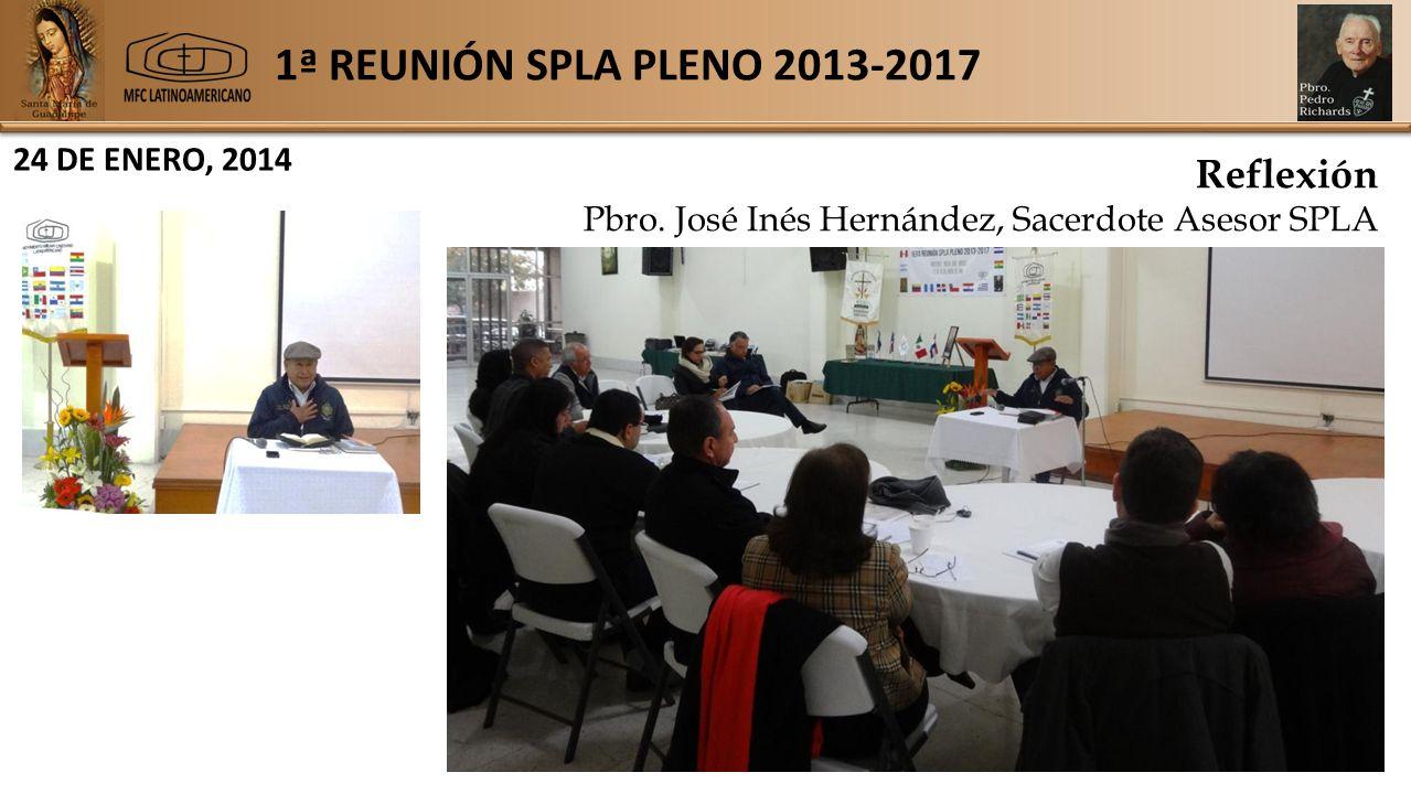 1ª REUNIÓN SPLA PLENO 2013-2017 24 DE ENERO, 2014 Reflexión Pbro.