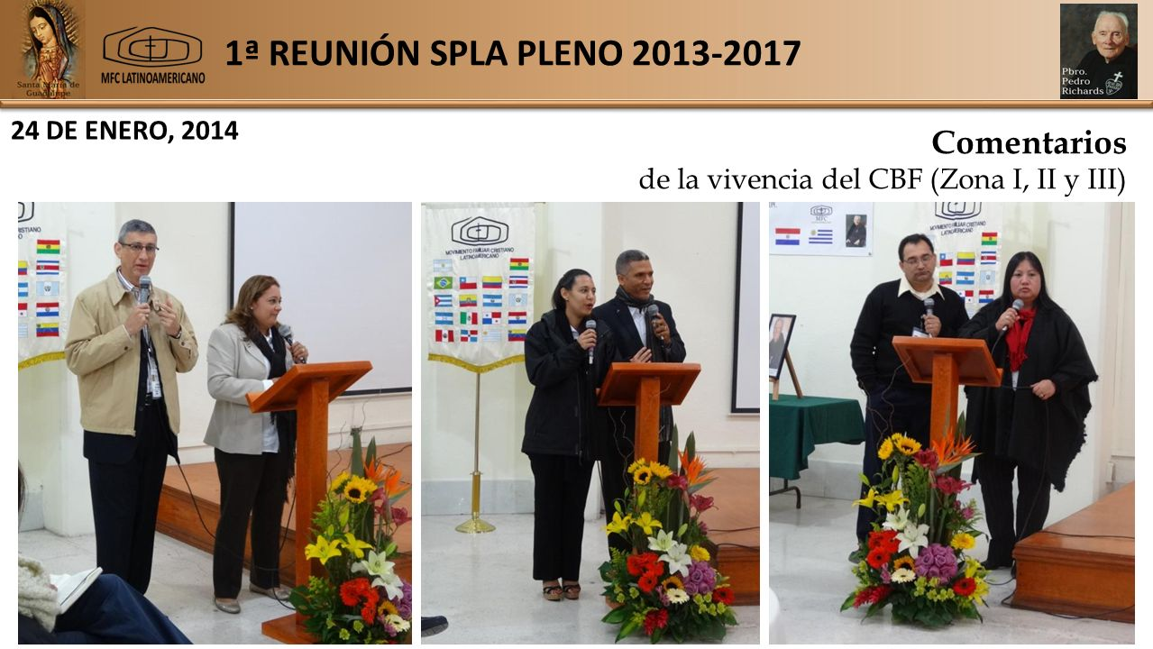 1ª REUNIÓN SPLA PLENO 2013-2017 24 DE ENERO, 2014 Comentarios de la vivencia del CBF (Zona I, II y III)