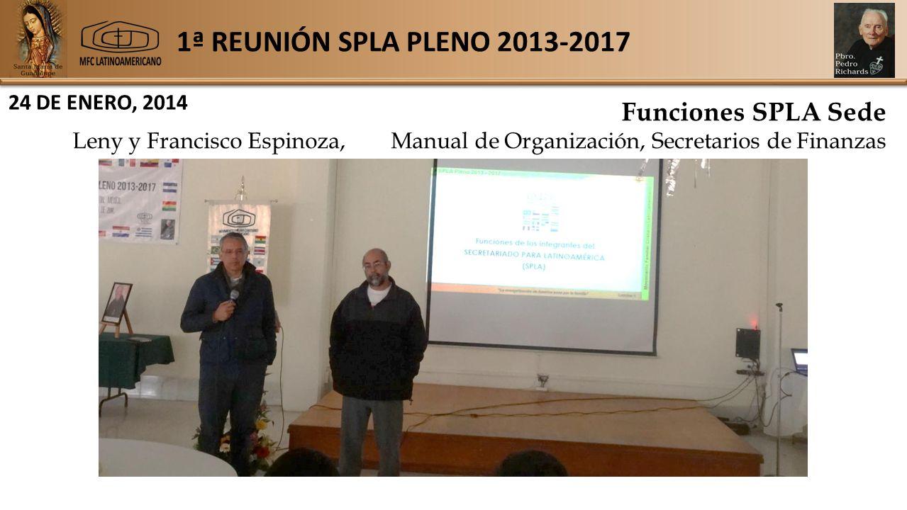 1ª REUNIÓN SPLA PLENO 2013-2017 24 DE ENERO, 2014 Funciones SPLA Sede Leny y Francisco Espinoza,Manual de Organización, Secretarios de Finanzas
