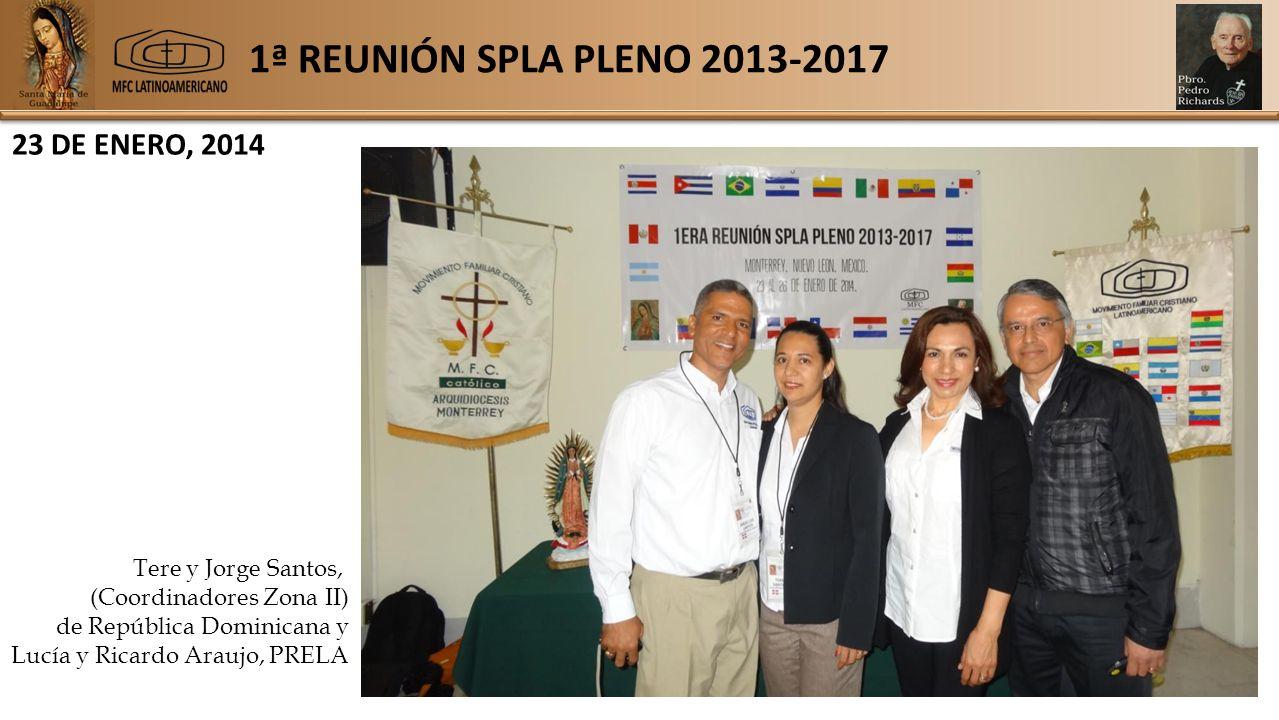 1ª REUNIÓN SPLA PLENO 2013-2017 23 DE ENERO, 2014 Tere y Jorge Santos, (Coordinadores Zona II) de República Dominicana y Lucía y Ricardo Araujo, PRELA