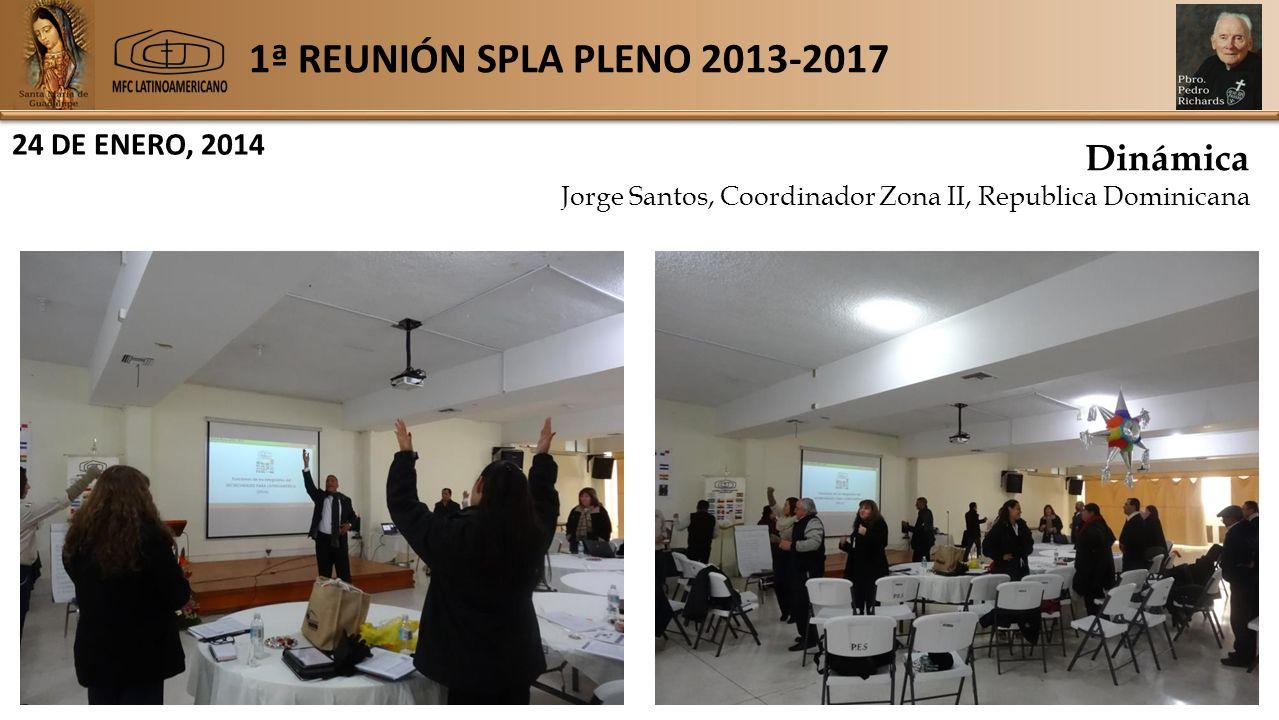 1ª REUNIÓN SPLA PLENO 2013-2017 24 DE ENERO, 2014 Dinámica Jorge Santos, Coordinador Zona II, Republica Dominicana
