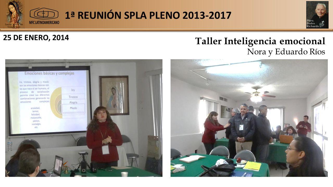 1ª REUNIÓN SPLA PLENO 2013-2017 25 DE ENERO, 2014 Taller Inteligencia emocional Nora y Eduardo Ríos