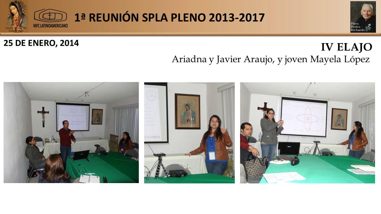 1ª REUNIÓN SPLA PLENO 2013-2017 25 DE ENERO, 2014 IV ELAJO Ariadna y Javier Araujo, y joven Mayela López