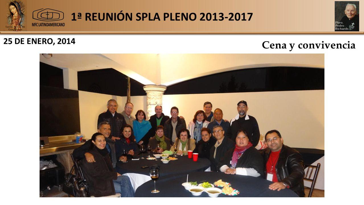 1ª REUNIÓN SPLA PLENO 2013-2017 25 DE ENERO, 2014 Cena y convivencia