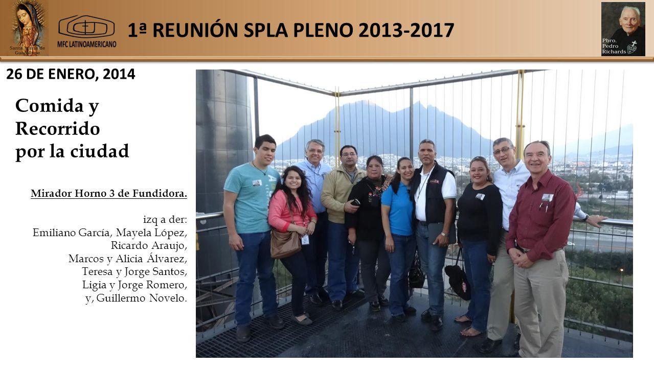 1ª REUNIÓN SPLA PLENO 2013-2017 26 DE ENERO, 2014 Comida y Recorrido por la ciudad Mirador Horno 3 de Fundidora.
