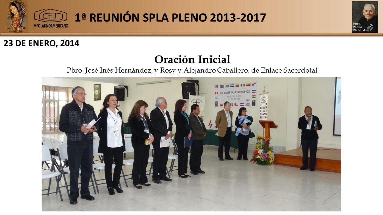1ª REUNIÓN SPLA PLENO 2013-2017 23 DE ENERO, 2014 Oración Inicial Pbro.