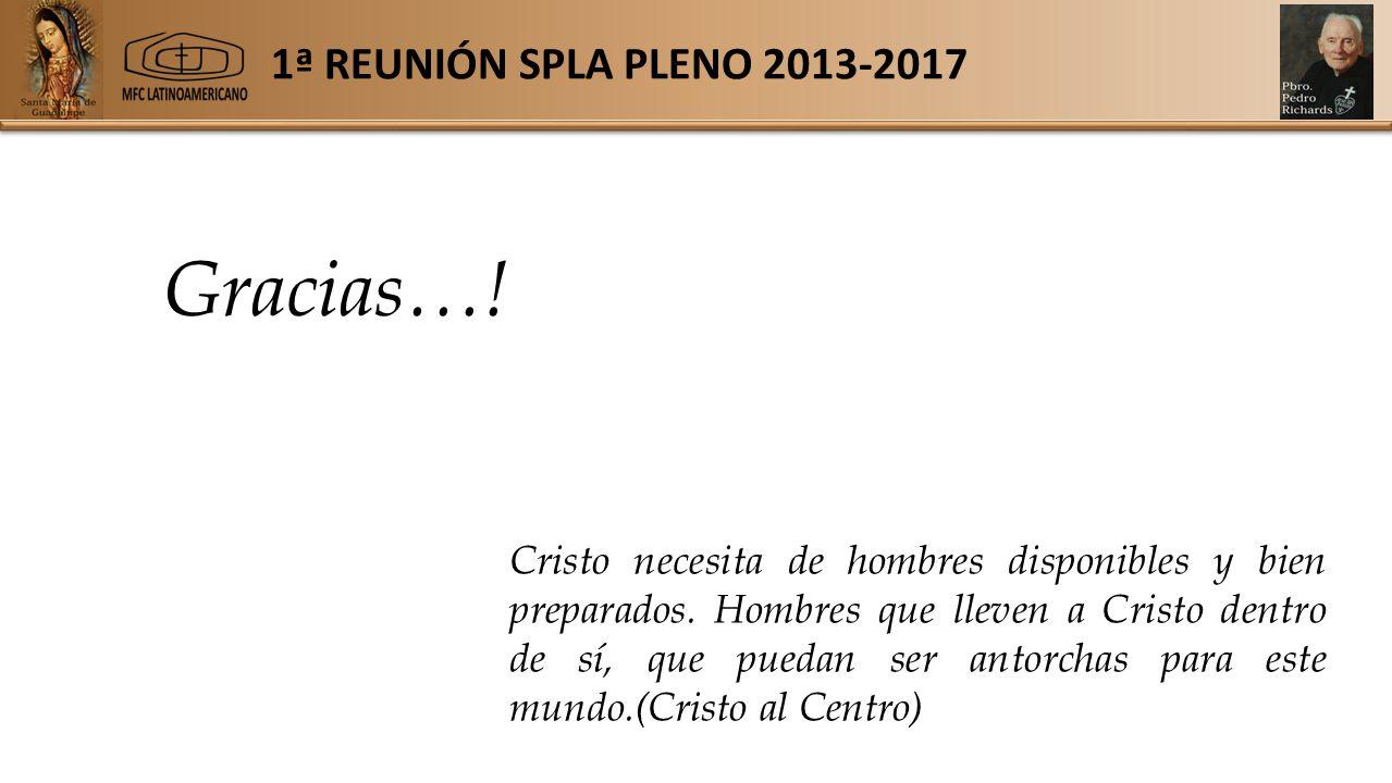 1ª REUNIÓN SPLA PLENO 2013-2017 Cristo necesita de hombres disponibles y bien preparados.